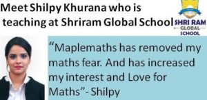 """""""Maplemaths has increased my Interest and Love for Maths""""- Shilpy Khurana"""